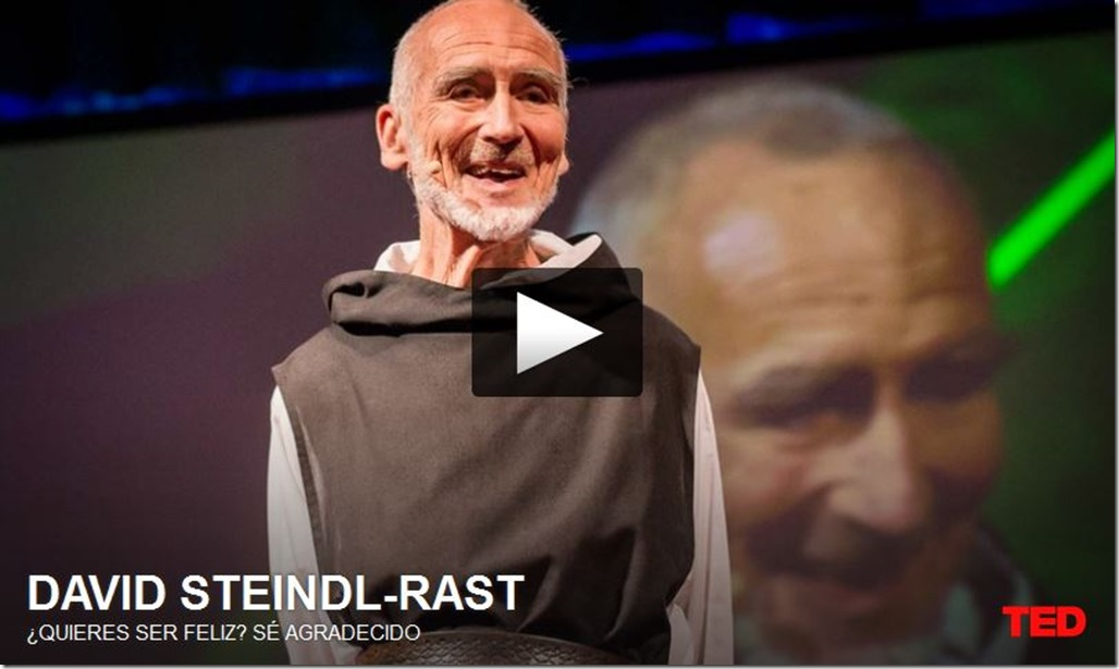 David Steindl-Rast, si quieres ser feliz, se agradecido